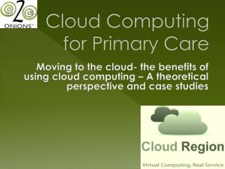 Cloud Computing for Primary Care