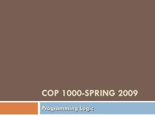 COP 1000-SPRING 2009