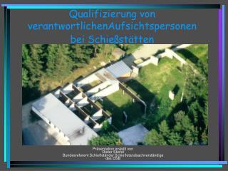 Qualifizierung von verantwortlichenAufsichtspersonen bei Schießstätten