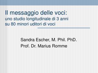 Il messaggio delle voci: uno studio longitudinale di 3 anni su 80 minori uditori di voci