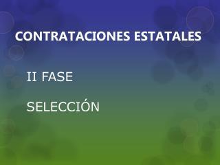 II FASE  SELECCIÓN