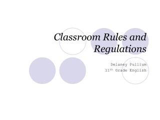 Classroom Rules and Regulations