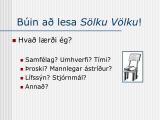 Búin að lesa  Sölku Völku !