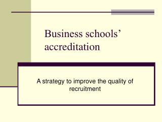Business schools' accreditation