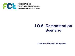 LO-6: Demonstration Scenario