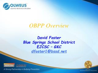OBPP  Overview David Foster Blue Springs School District EJCSC – GKC  dfoster1@bssd