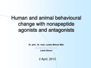 Human and animal behavioural change with nonapeptide agonists and antagonists