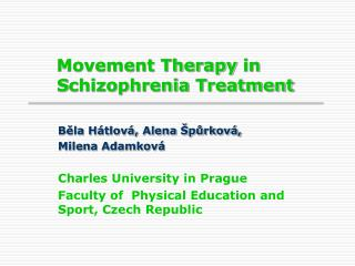 Movement Therapy  in  S chizophrenia  T reatment