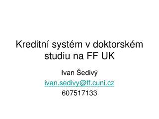 Kreditní systém v doktorském studiu na FF UK