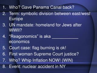 Who? Gave Panama Canal back?  Term: symbolic division between east/west Europe