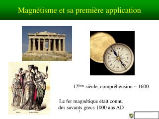 Magn�tisme et sa premi�re application