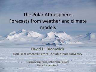 The Polar Atmosphere: Forecasts from weather and climate models