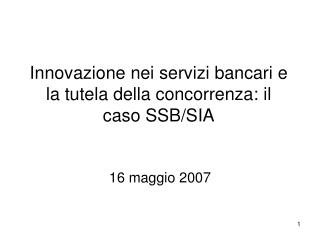 Innovazione nei servizi bancari e la tutela della concorrenza: il caso SSB/SIA