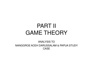 PART II GAME THEORY