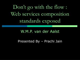 Don't go with the flow :  Web services composition standards exposed