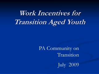 Work Incentives for  Transition Aged Youth