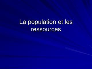 La population et les ressources