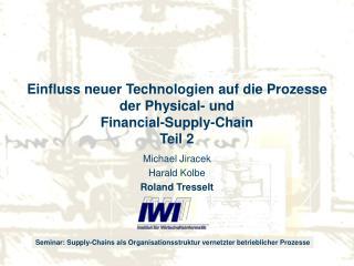 Einfluss neuer Technologien auf die Prozesse der Physical- und  Financial-Supply-Chain Teil 2