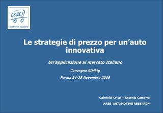 Le strategie di prezzo per un'auto innovativa Un'applicazione al mercato Italiano Convegno SIMktg