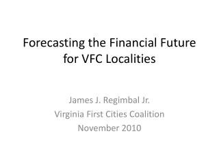 Forecasting the Financial Future for VFC Localities