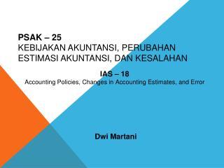 PSAK – 25 Kebijakan Akuntansi, Perubahan Estimasi Akuntansi, dan Kesalahan