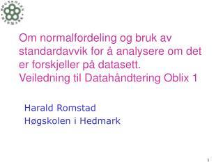 Om normalfordeling og bruk av standardavvik for   analysere om det er forskjeller p  datasett.  Veiledning til Datah ndt