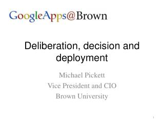 Deliberation, decision and deployment