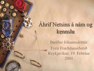 Áhrif Netsins á nám og kennslu