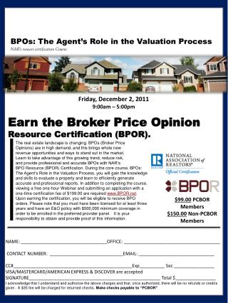 Earn the Broker Price Opinion Resource Certification (BPOR).