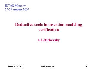 Deductive tools in insertion modeling verification A.Letichevsky