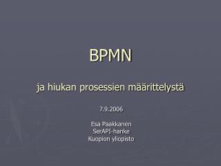 BPMN ja hiukan prosessien määrittelystä