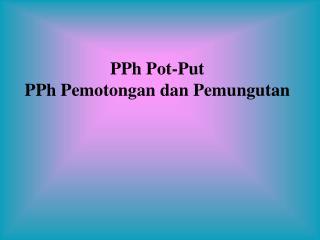 PPh Pot-Put PPh Pemotongan dan Pemungutan
