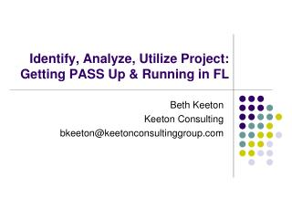 Identify, Analyze, Utilize Project:  Getting PASS Up & Running in FL