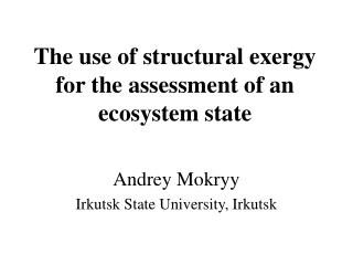 The use of structural exergy for the assessment of an ecosystem state