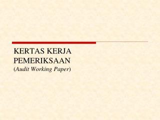 KERTAS KERJA  PEMERIKSAAN ( Audit Working Paper )