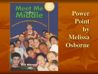 Power  Point by  Melissa Osborne