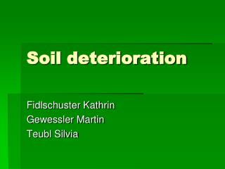 Soil deterioration