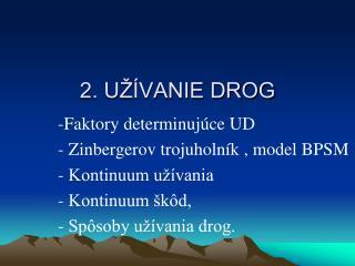 2. U��VANIE DROG