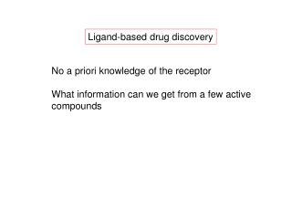 Ligand-based drug discovery