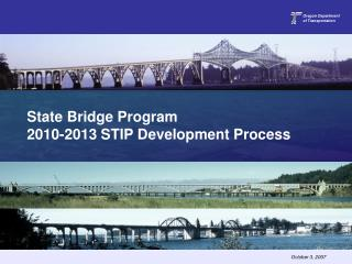 State Bridge Program 2010-2013 STIP Development Process