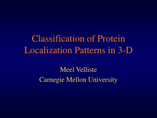 Classification of Protein Localization Patterns in 3-D