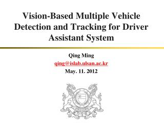 Vision-Based Multiple Vehicle Detection and Tracking for Driver Assistant System