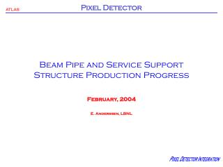 Beam Pipe and Service Support Structure Production Progress