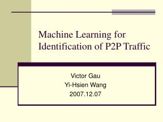Machine Learning for Identification of P2P Traffic