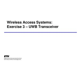 Wireless Access Systems: Exercise 3 – UWB Transceiver