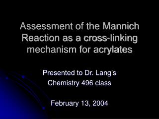 Assessment of the Mannich Reaction as a cross-linking mechanism for acrylates