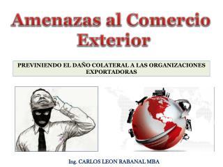 Amenazas al  C omercio  Exterior