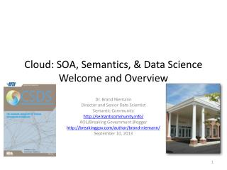 Cloud: SOA, Semantics, & Data Science Welcome and Overview
