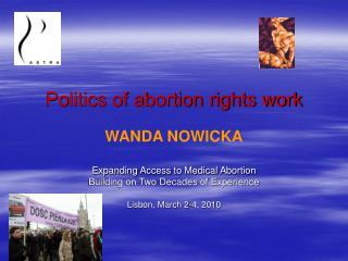 Po litics of abortion rights work W ANDA  N OWICKA