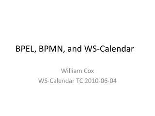 BPEL, BPMN, and WS-Calendar